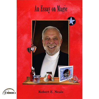 An Essay on Magic by Robert E. Neale