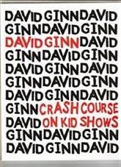 Crash Course On Kid Show by David Ginn
