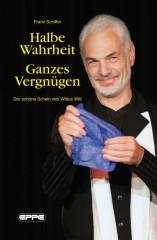 Halbe Wahrheit - Ganzes Vergnügen von Wittus Witt