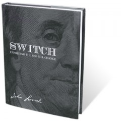 SWITCH - Unfolding The $100 Bill Change by John Lovick
