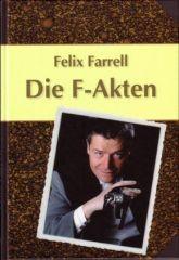 Die F-Akten von Felix Farrell