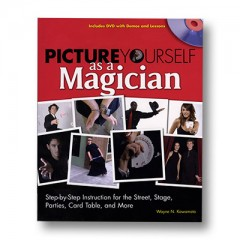 Picture Yourself As a Magician (w/DVD) by Wayne Kawamoto