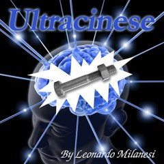 ULTRACINESE by Leonardo Milanesi