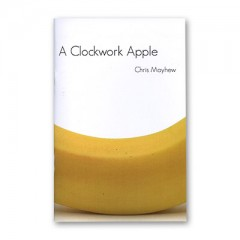 Clockwork Apple by Chris Mayhew and Vanishing Inc.