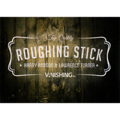 Roughing Sticks by Harry Robson and Vanishing Inc