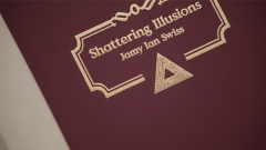 Shattering Illusions by Jamy Ian Swiss