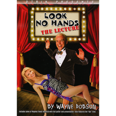 Look No Hands - The Lecture - by Wayne Dobson