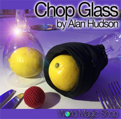 Chop Glass by Alan Hudson and World Magic Shop