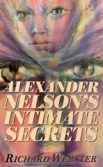 Alexander Nelson's Intimate Secrets by Richard Webster