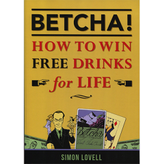 BETCHA! (How to Win Free Drinks for Life) by Simon Lovell